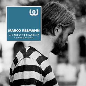 RESMANN, Marco - Life About To Change EP