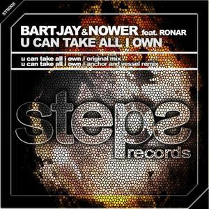 BARTJAY/NOWER feat RONAR - U Can Take All I Own