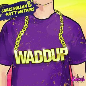BULLEN, Chris/MATT WATKINS - Waddup EP
