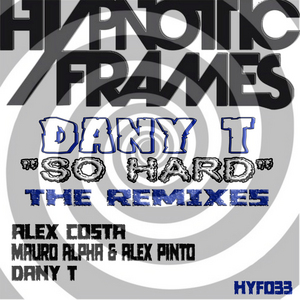 DANY T - So Hard: The Remixes