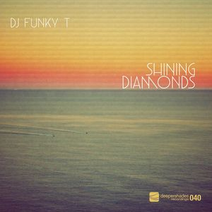 DJ FUNKY T - Shining Diamonds