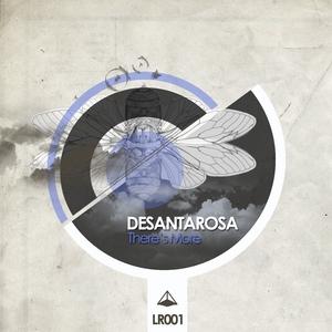 DESANTAROSA - There's More