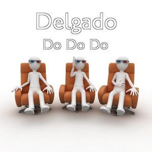 DELGADO - Do Do Do