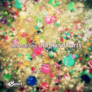 MAR7IN, Alex - Old Skool Party (remixes)