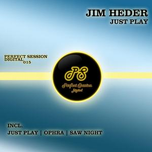 HEDER, Jim - Just Play