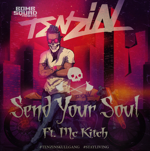 TENZIN feat MC KITCH - Send Your Soul