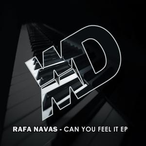 RAFA NAVAS - Can You Feel It (remixes)