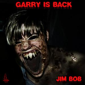 JIM BOB - Garry Is Back
