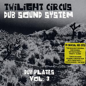 TWILIGHT CIRCUS DUB SOUND SYSTEM - Dub Plates Vol 3
