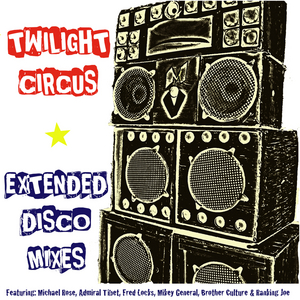 TWILIGHT CIRCUS - Extended Disco Mixes