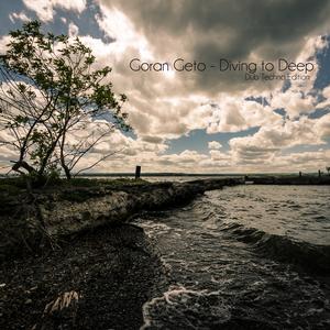 GETO, Goran - Diving To Deep (Dub Techno Edition)
