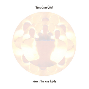 O NEIL, Tara Jane - Where Shine New Lights