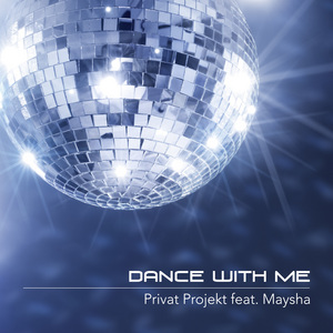 PRIVAT PROJEKT feat MAYSHA - Dance With Me