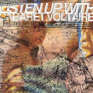 CABARET VOLTAIRE - Listen Up With Cabaret Voltaire