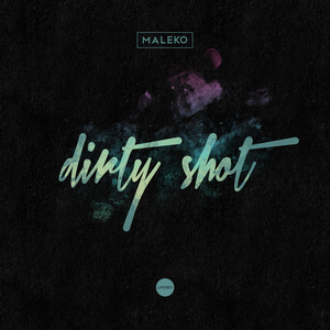MALEKO - Dirty Shot