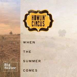 HOWLIN CIRCUS - When The Summer Comes