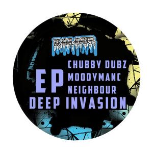 CHUBBY DUBZ/MOODYMANC/NEIGHBOUR - Deep Invasion EP
