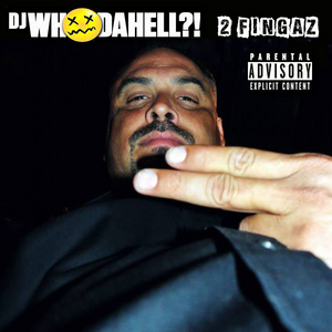 DJ WHODAHELL - 2 Fingaz
