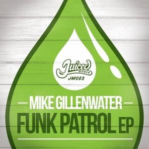 GILLENWATER, Mike - Funk Patrol EP