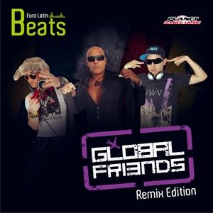 EURO LATIN BEATS - Global Friends (Remix Edition)