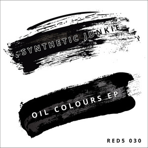 SYNTHETIC JUNKIE - Oil Colours EP