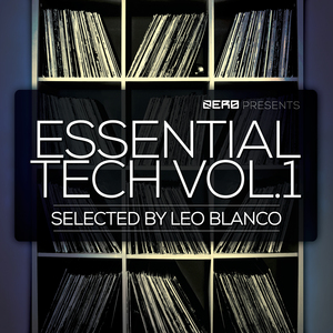 VARIOUS - Essential Tech Vol 1 Seleceted By Leo Blanco