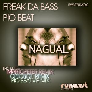 FREAK DA BASS/PIO BEAT - Nagual