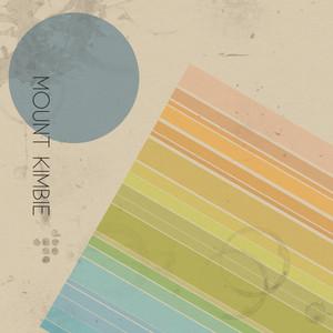 MOUNT KIMBIE - Maybes