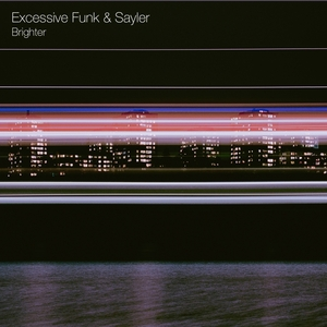 EXCESSIVE FUNK/SAYLER - Brighter