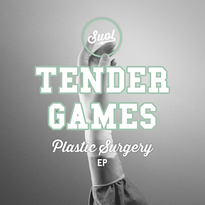 TENDER GAMES - Plastic Surgery EP