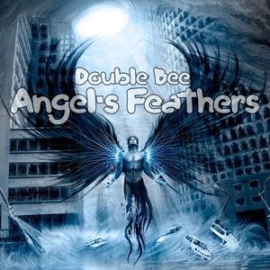 DOUBLE BEE feat K LUX/TWOFACE - Angel's Feathers