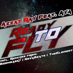 AZZAT RAY feat AYA - Ready To Fly (remixes)