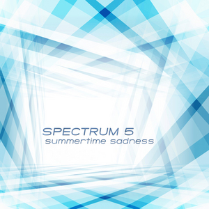 SPECTRUM 5 - Summertime Sadness (remixes)