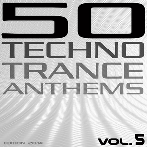 VARIOUS - 50 Techno Trance Anthems Vol 5 (Edition 2014)