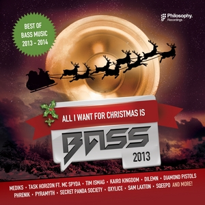 VARIOUS - All I Want For Christmas Is Bass (Dubstep, Drum & Bass, Glitchhop, Electro 2013 - 2014)