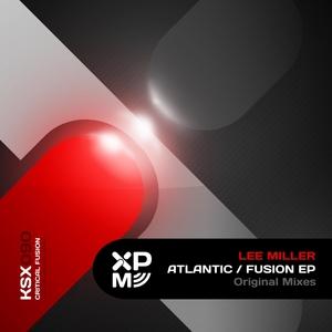MILLER, Lee - Atlantic Fusion EP
