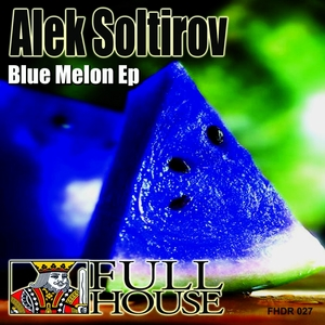 SOLTIROV, Alek - Blue Melon EP