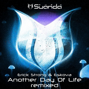 STRONG, Erick/ESKOVA - Another Day Of Life (Remixed)