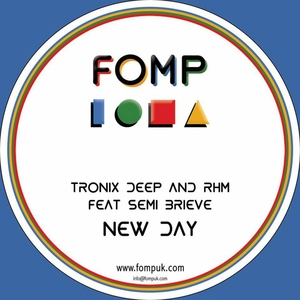 TRONIX DEEP/RHM feat SEMI BRIEVE - New Day