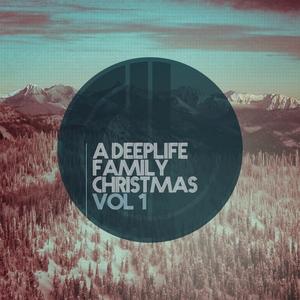 J3/EXECUTIVE DECISION/KEVIN ALEKSANDER/DJ OMNI/LORNA/TAYLOR FRANKLYN/DEEFLASH/ED UNGER/AJ MORA - A Deeplife Family Christmas Vol 1 (Radio Edits)