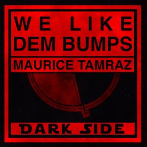 TAMRAZ, Maurice - We Like Dem Bumps
