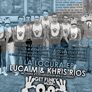 LUCA M/KHRIS RIOS/B GUTIERREZ - La Locura EP