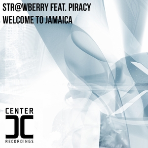 STR@WBERRY feat PIRACY - Welcome To Jamaica