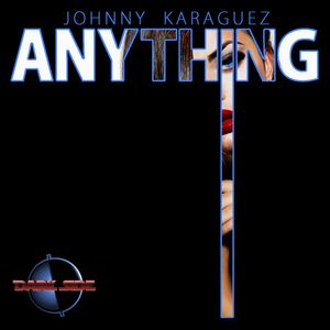 KARAGUEZ, Johnny - Anything
