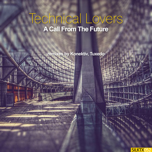 TECHNICAL LOVERS - A Call From The Future (Remixes)