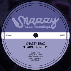 SNAZZY TRAX - Learn II Love EP