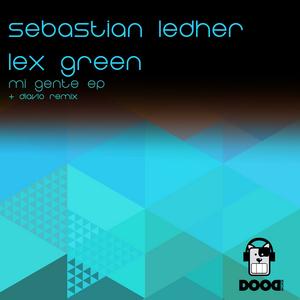 LEDHER, Sebastian/LEX GREEN - Mi Gente EP
