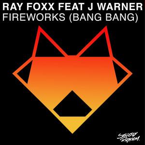 FOXX, Ray feat J WARNER - Fireworks Bang Bang