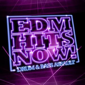 EDM HITS NOW - Drum & Bass Assault