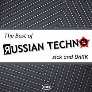 VARIOUS - The Best Of Russian Techno Sick & Dark